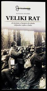 Veliki rat: od atentata u Sarajevu do ulaska talijanske vojske u Zadar