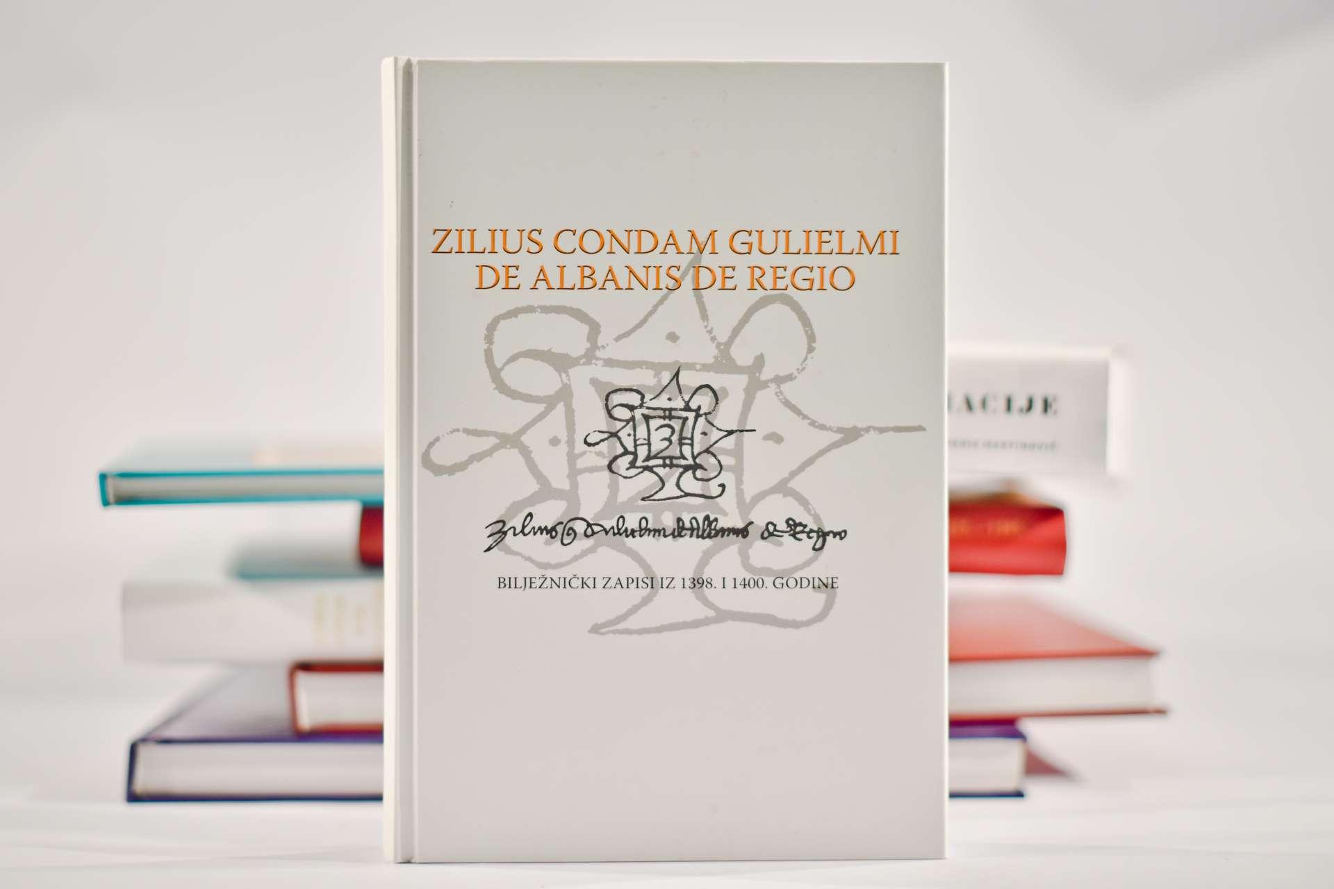 ZILIO POK. GULIELMA DE ALBANIS DE REGIO BILJEŽNIČKI ZAPISI IZ 1398. I 1400. GODINE