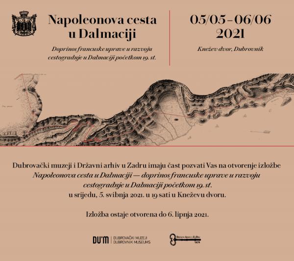 """Izložba """"Napoleonova cesta u Dalmaciji – doprinos francuske uprave u razvoju cestogradnje u Dalmaciji početkom 19. stoljeća."""""""
